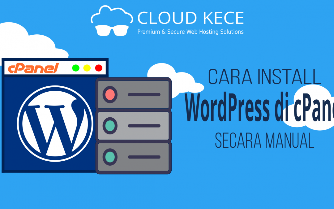 Panduan Dasar: Install WordPress di cPanel Secara Manual