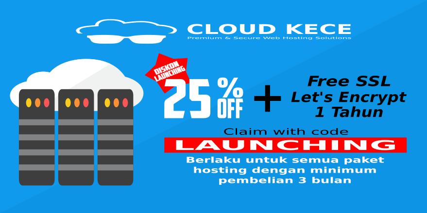 [PROMO] Segera Claim Diskon Hosting 25% & Dapatkan Free SSL Hanya di CloudKece